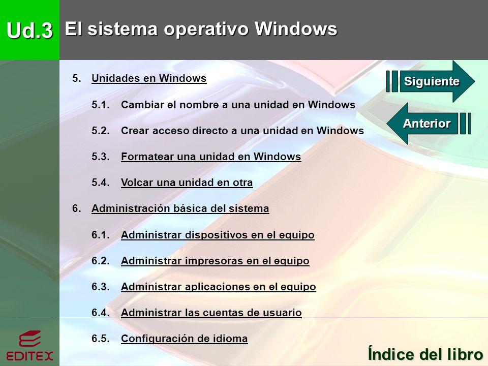 Ud.3 El sistema operativo Windows Índice del libro Siguiente Anterior