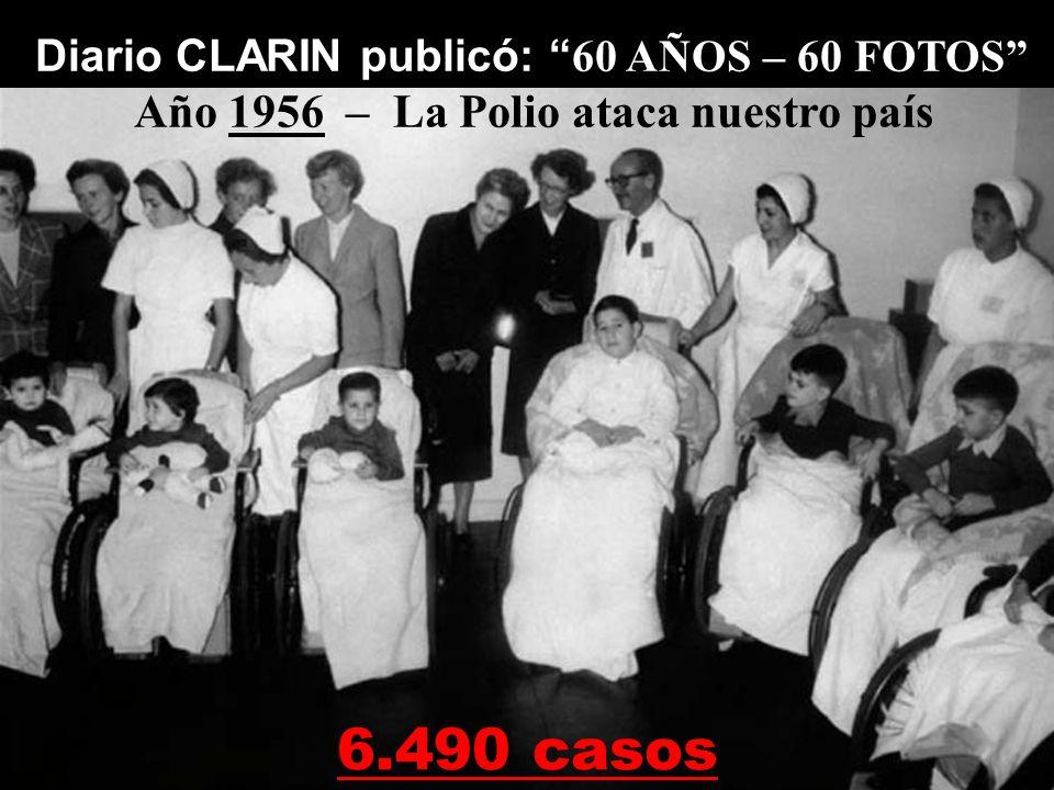 6.490 casos Año 1956 – La Polio ataca nuestro país