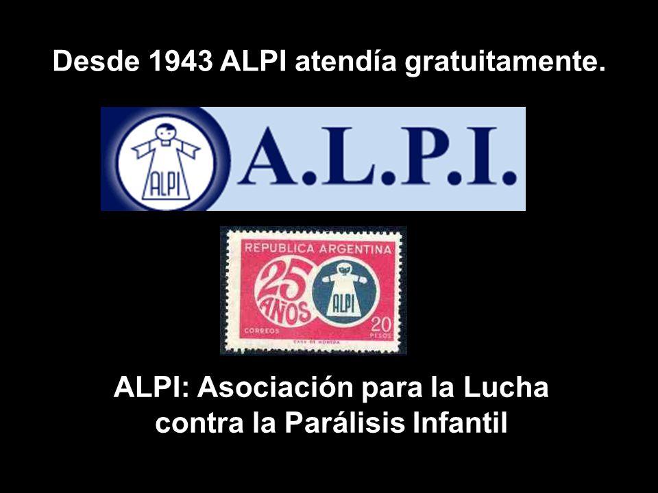 Desde 1943 ALPI atendía gratuitamente.