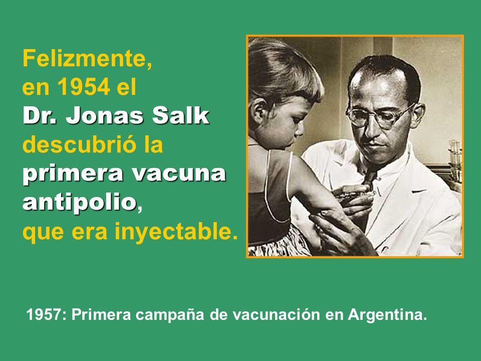 primera vacuna antipolio, que era inyectable.