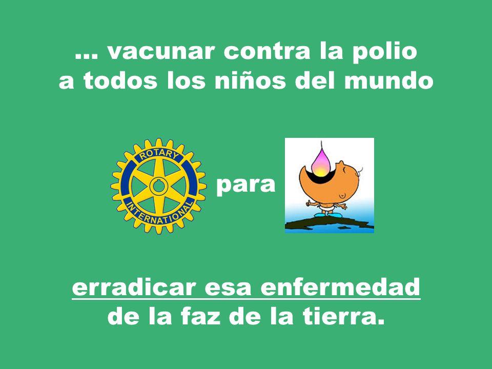 … vacunar contra la polio a todos los niños del mundo