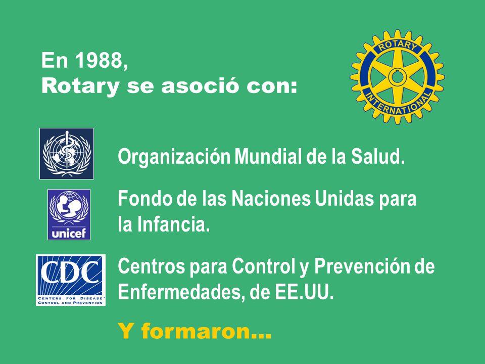 En 1988, Rotary se asoció con: Organización Mundial de la Salud. Fondo de las Naciones Unidas para.