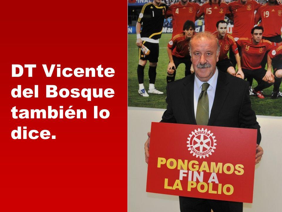 DT Vicente del Bosque también lo dice.