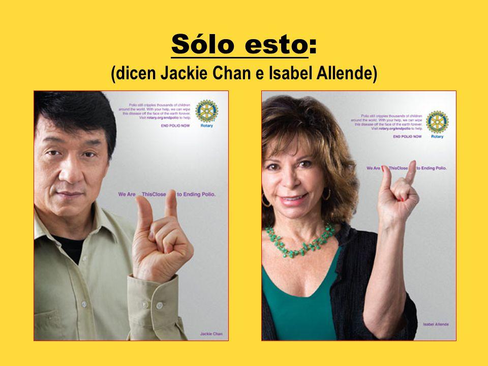 (dicen Jackie Chan e Isabel Allende)