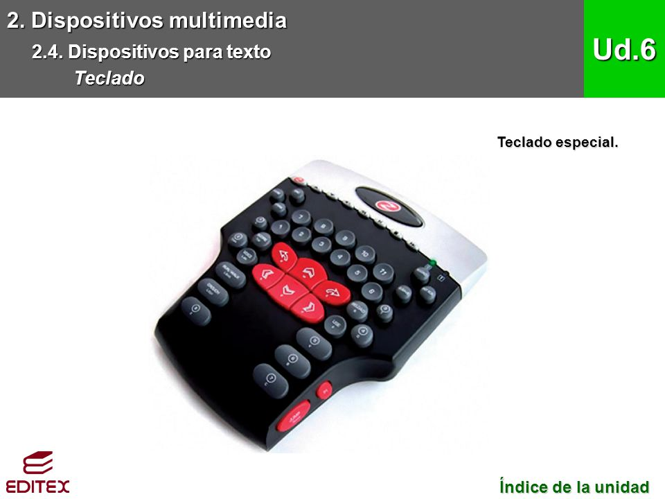 Ud.6 2. Dispositivos multimedia 2.4. Dispositivos para texto Teclado