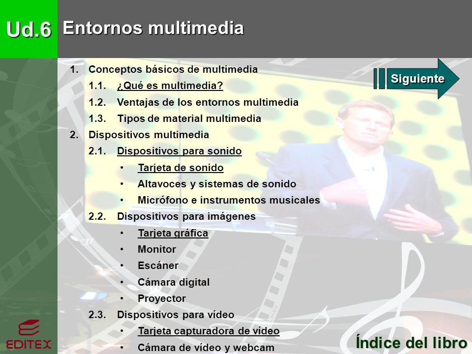 Ud.6 Entornos multimedia Índice del libro Siguiente