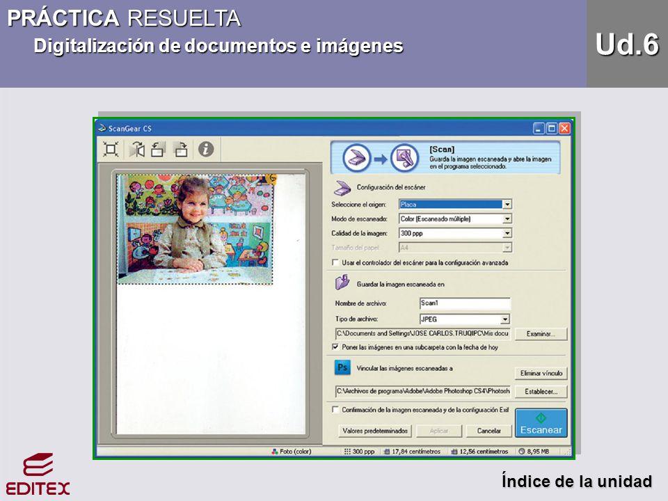 Ud.6 PRÁCTICA RESUELTA Digitalización de documentos e imágenes