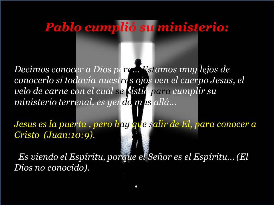 Pablo cumplió su ministerio: