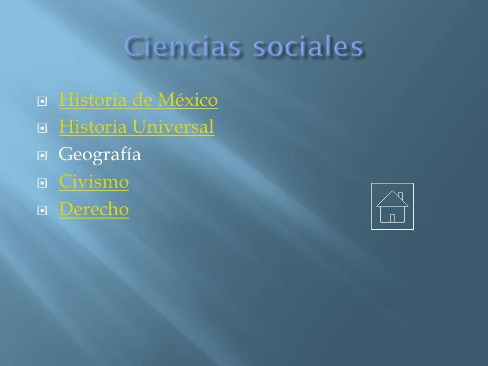 Ciencias sociales Historia de México Historia Universal Geografía