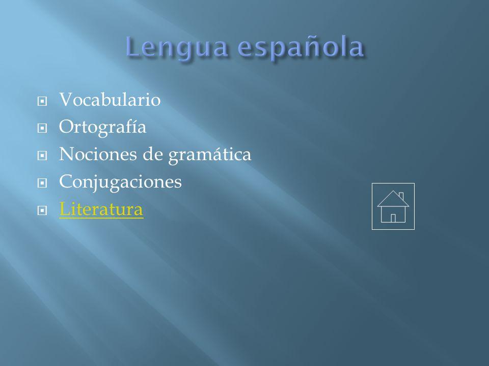 Lengua española Vocabulario Ortografía Nociones de gramática