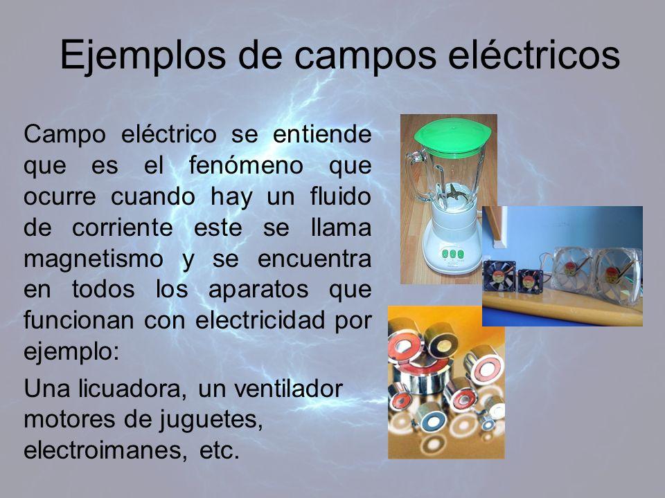 Ejemplos de campos eléctricos