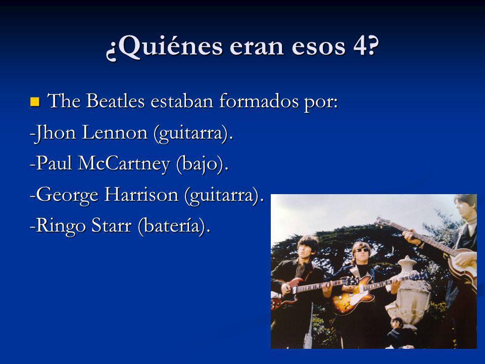 ¿Quiénes eran esos 4 The Beatles estaban formados por:
