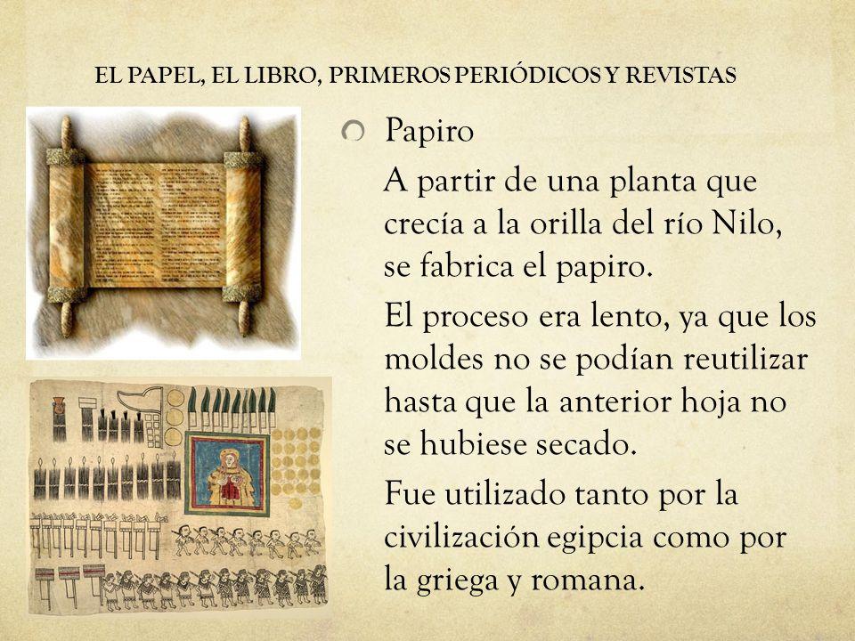 EL PAPEL, EL LIBRO, PRIMEROS PERIÓDICOS Y REVISTAS