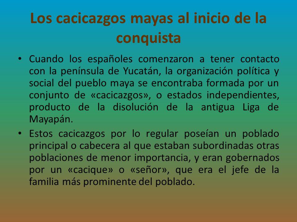 Los cacicazgos mayas al inicio de la conquista
