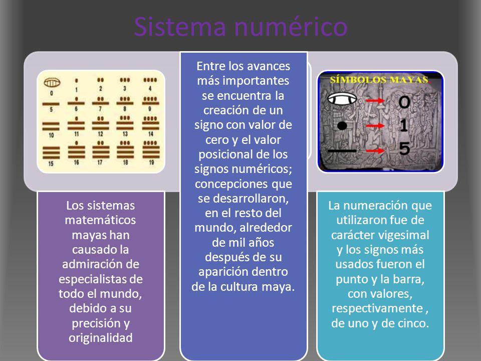 Sistema numérico Los sistemas matemáticos mayas han causado la admiración de especialistas de todo el mundo, debido a su precisión y originalidad.