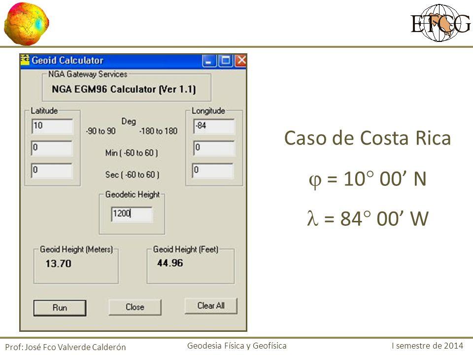 Caso de Costa Rica  = 10 00' N  = 84 00' W