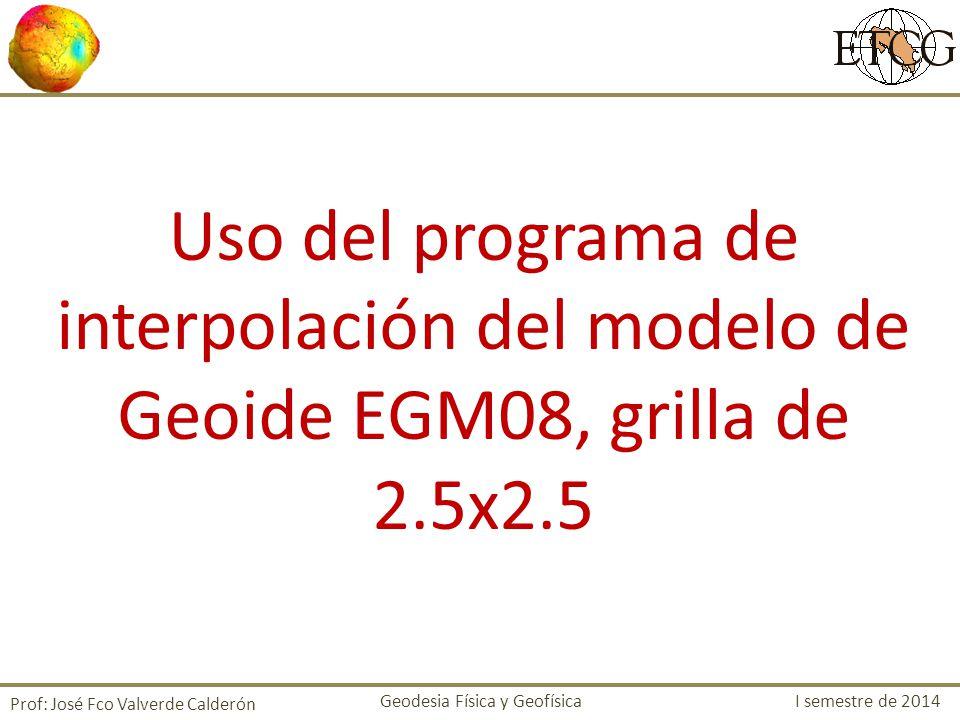 Uso del programa de interpolación del modelo de Geoide EGM08, grilla de 2.5x2.5