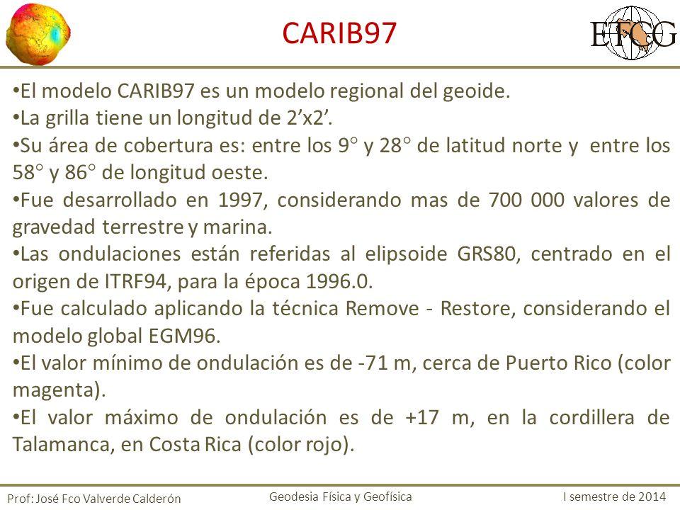CARIB97 El modelo CARIB97 es un modelo regional del geoide.