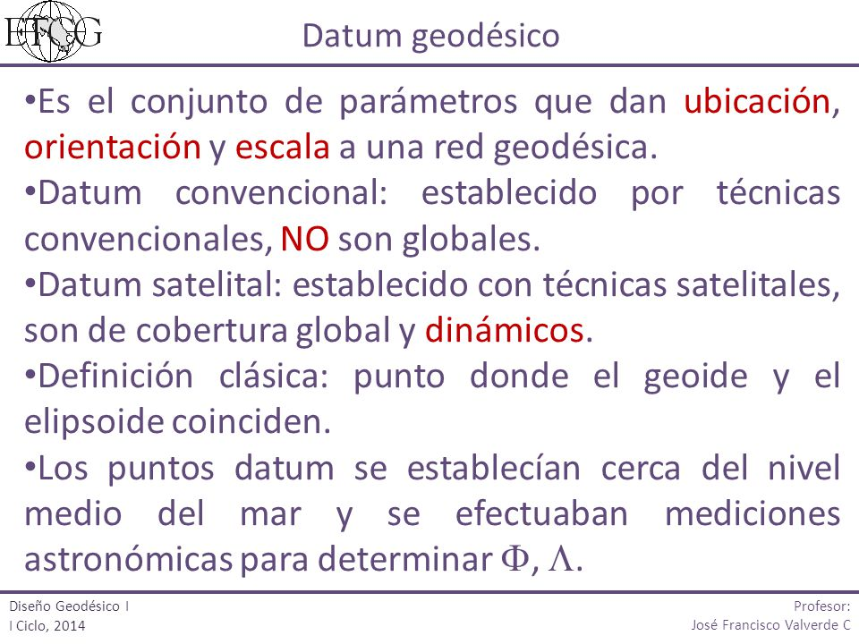 Definición clásica: punto donde el geoide y el elipsoide coinciden.