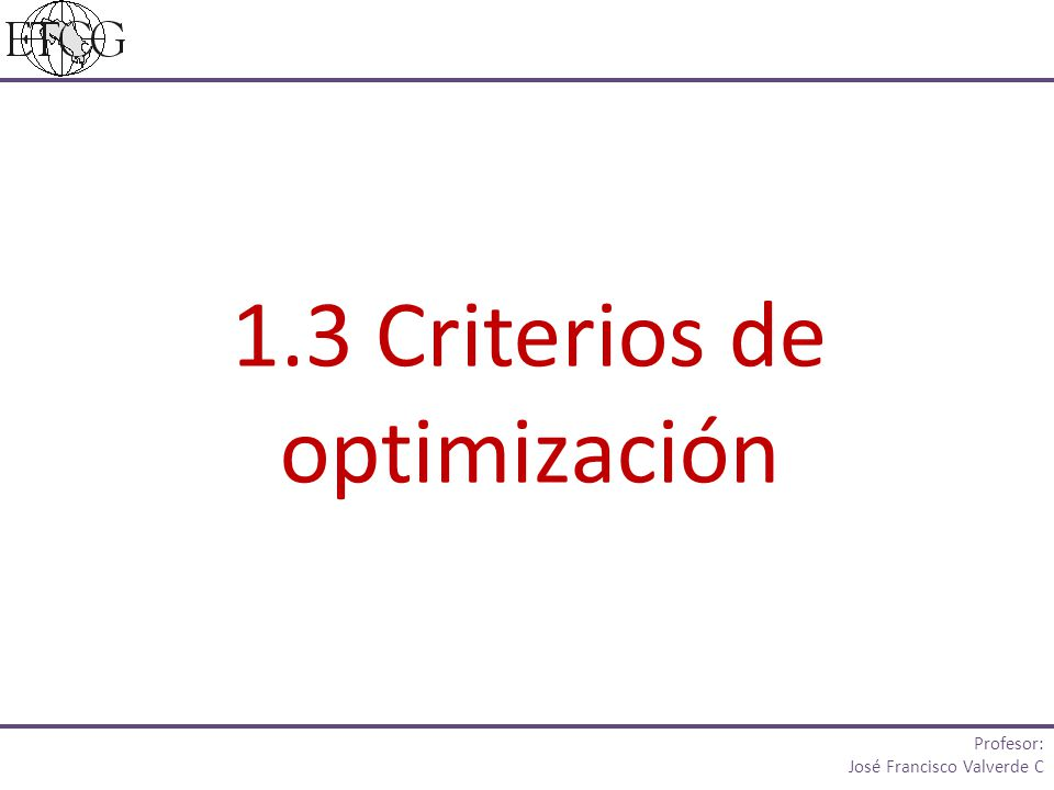 1.3 Criterios de optimización