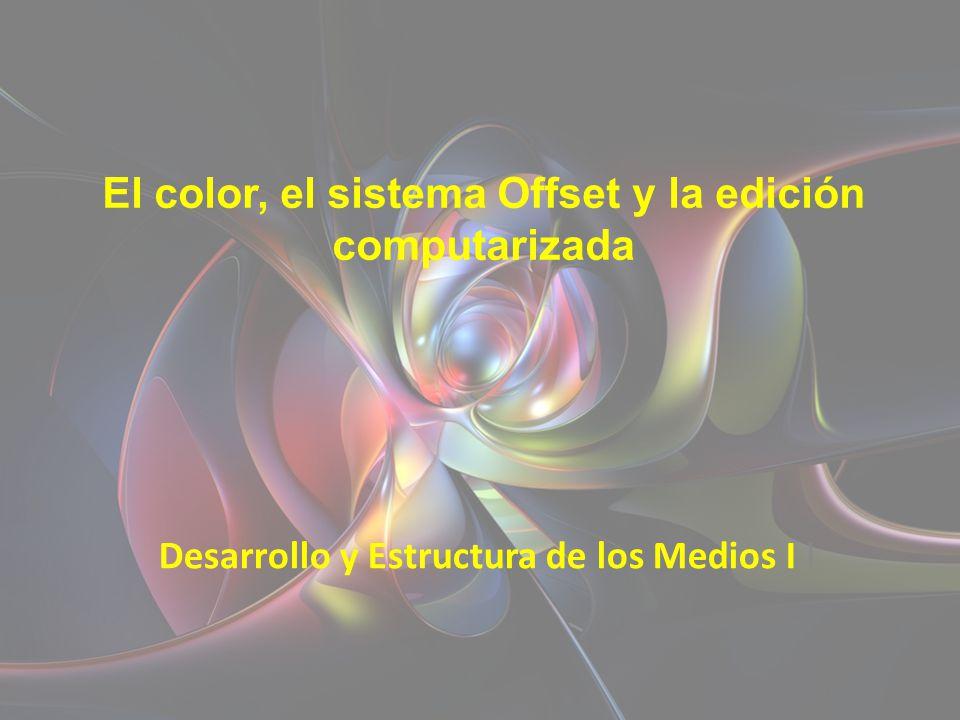 El color, el sistema Offset y la edición computarizada