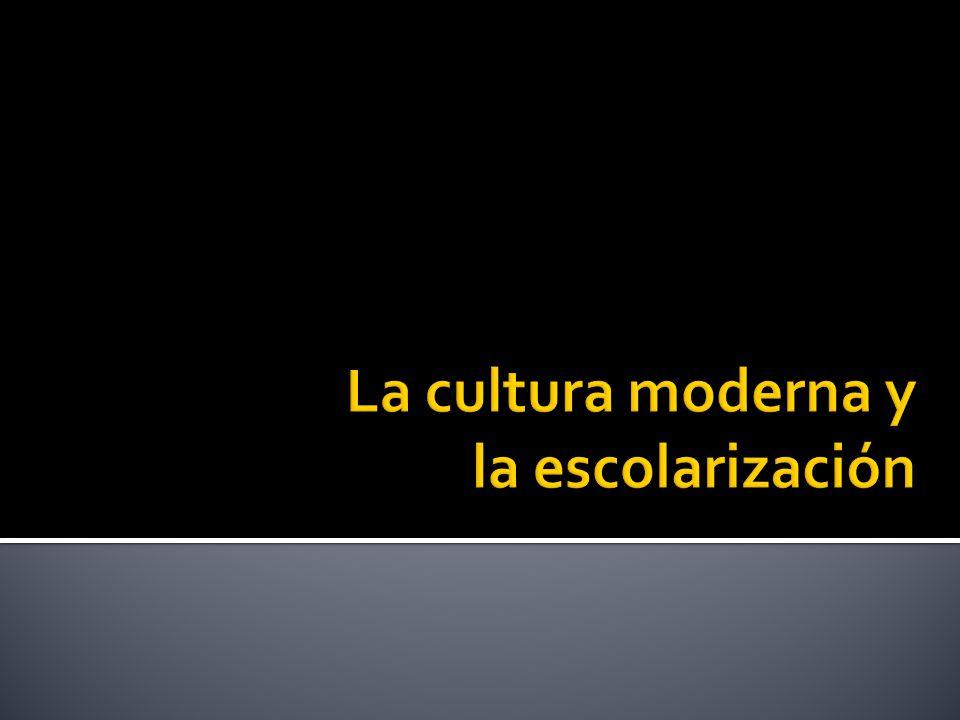 La cultura moderna y la escolarización