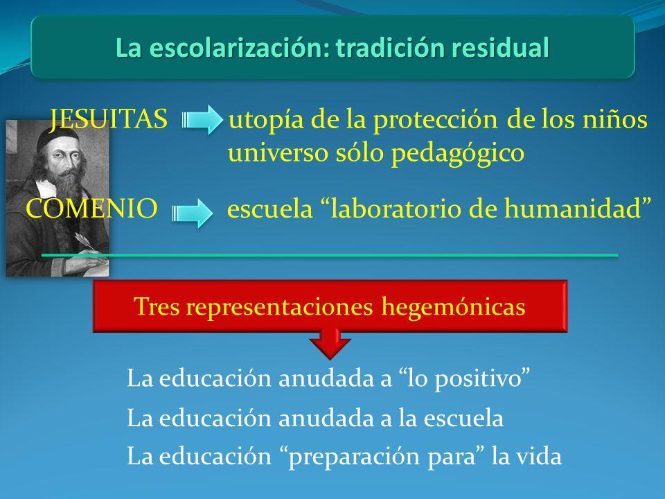 La escolarización: tradición residual