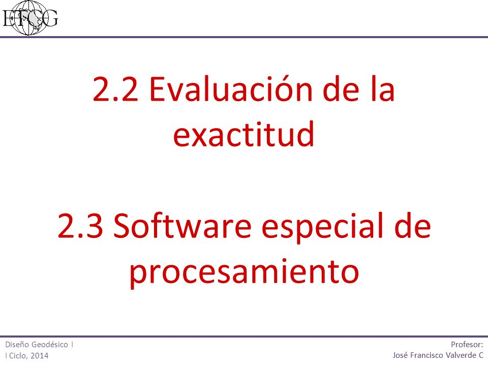 2.2 Evaluación de la exactitud 2.3 Software especial de procesamiento