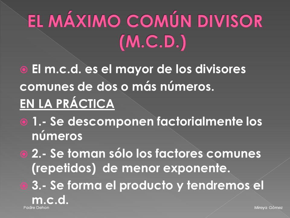 EL MÁXIMO COMÚN DIVISOR (M.C.D.)