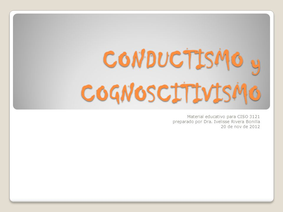 CONDUCTISMO y COGNOSCITIVISMO