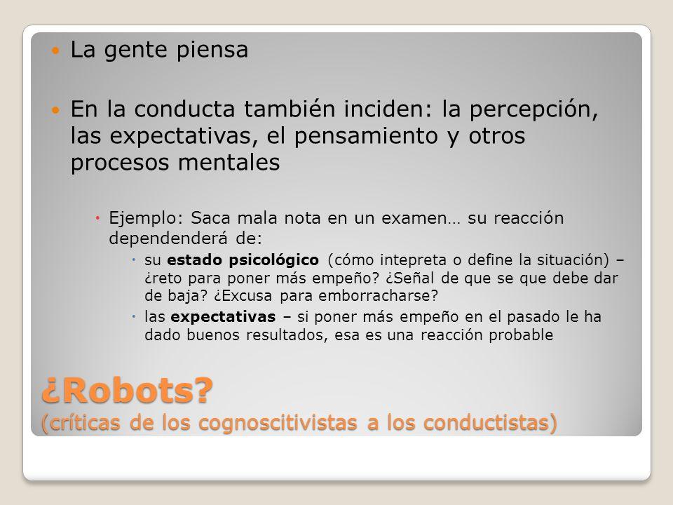 ¿Robots (críticas de los cognoscitivistas a los conductistas)