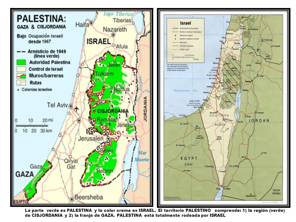 La parte verde es PALESTINA y la color crema es ISRAEL