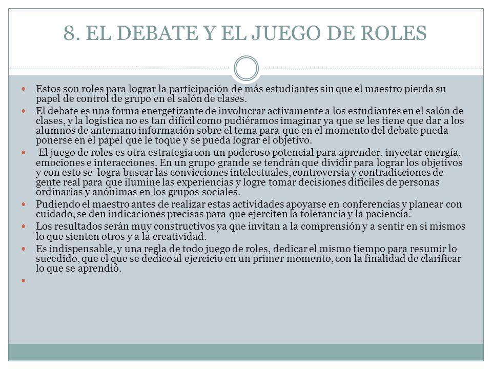 8. EL DEBATE Y EL JUEGO DE ROLES