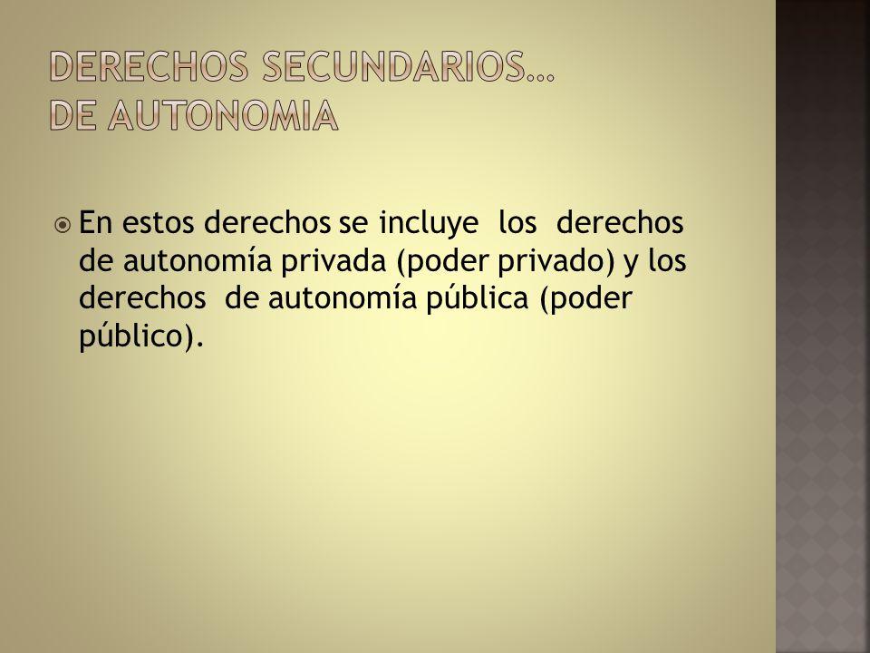 DERECHOS SECUNDARIOS… DE AUTONOMIA