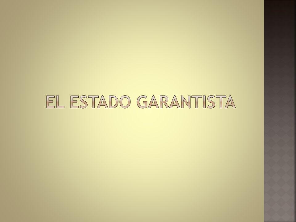 EL ESTADO GARANTISTA
