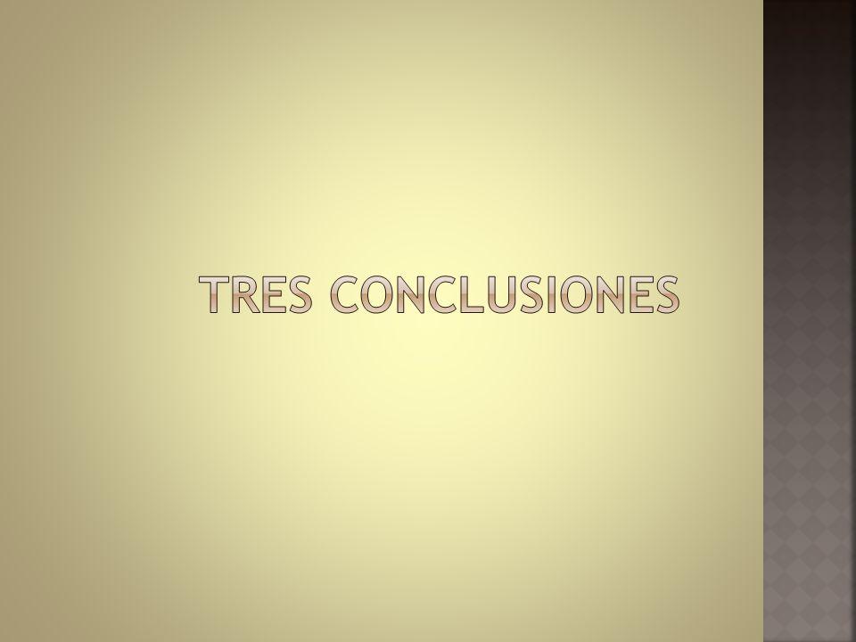 TRES CONCLUSIONES