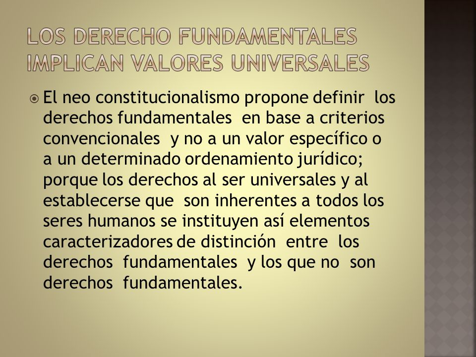 LOS DERECHO FUNDAMENTALES IMPLICAN VALORES UNIVERSALES