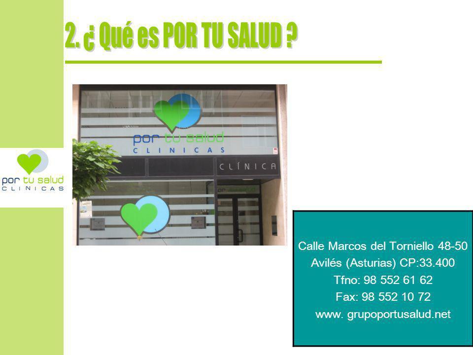 2. ¿ Qué es POR TU SALUD Calle Marcos del Torniello 48-50