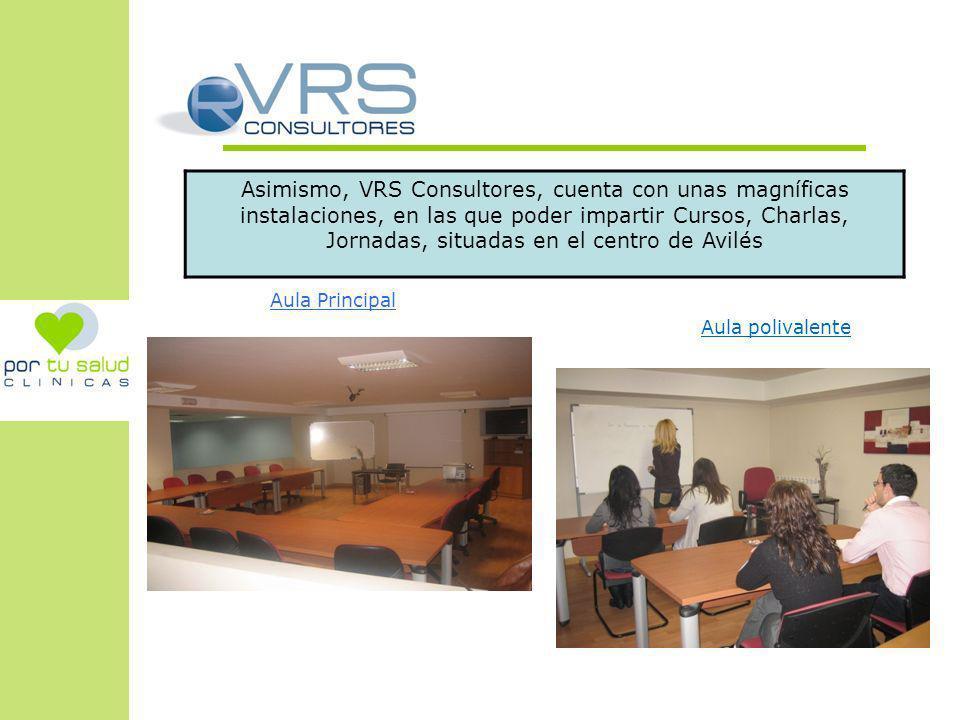 Asimismo, VRS Consultores, cuenta con unas magníficas instalaciones, en las que poder impartir Cursos, Charlas, Jornadas, situadas en el centro de Avilés
