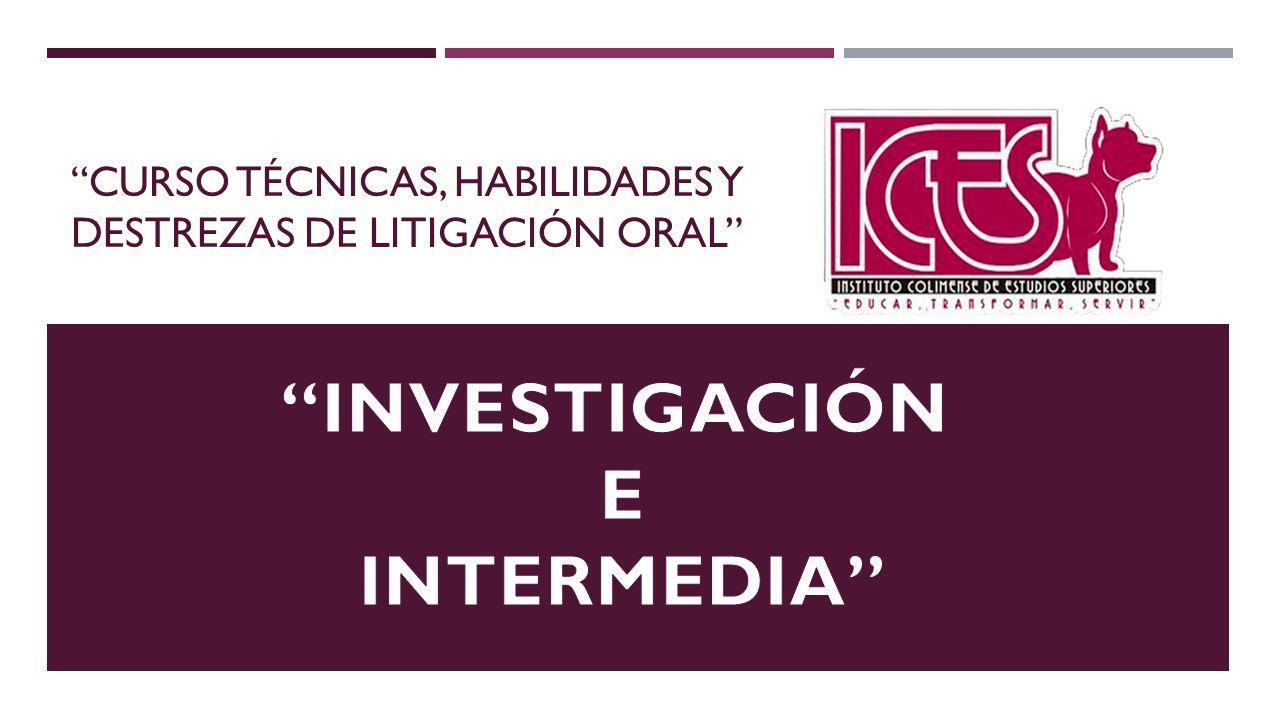 Curso técnicas, habilidades y destrezas de litigación oral