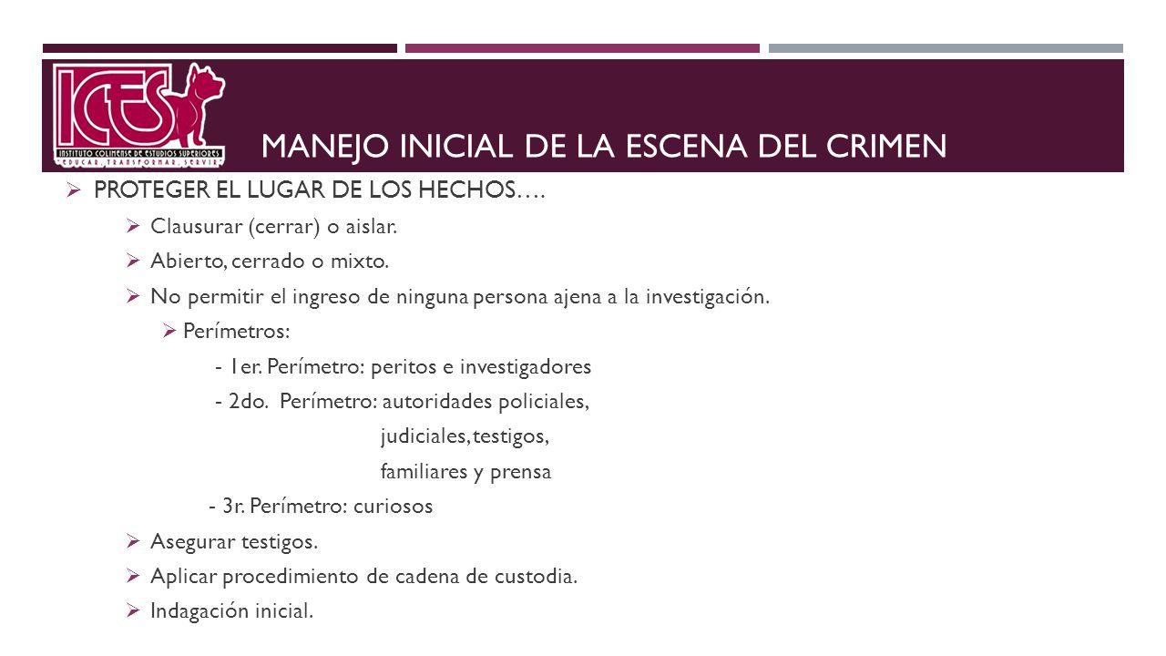 MANEJO INICIAL DE LA ESCENA DEL CRIMEN