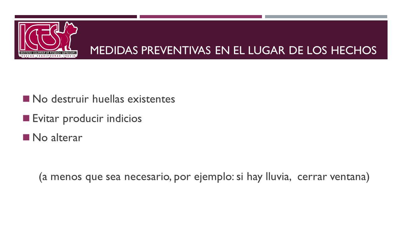 MEDIDAS PREVENTIVAS EN EL LUGAR DE LOS HECHOS