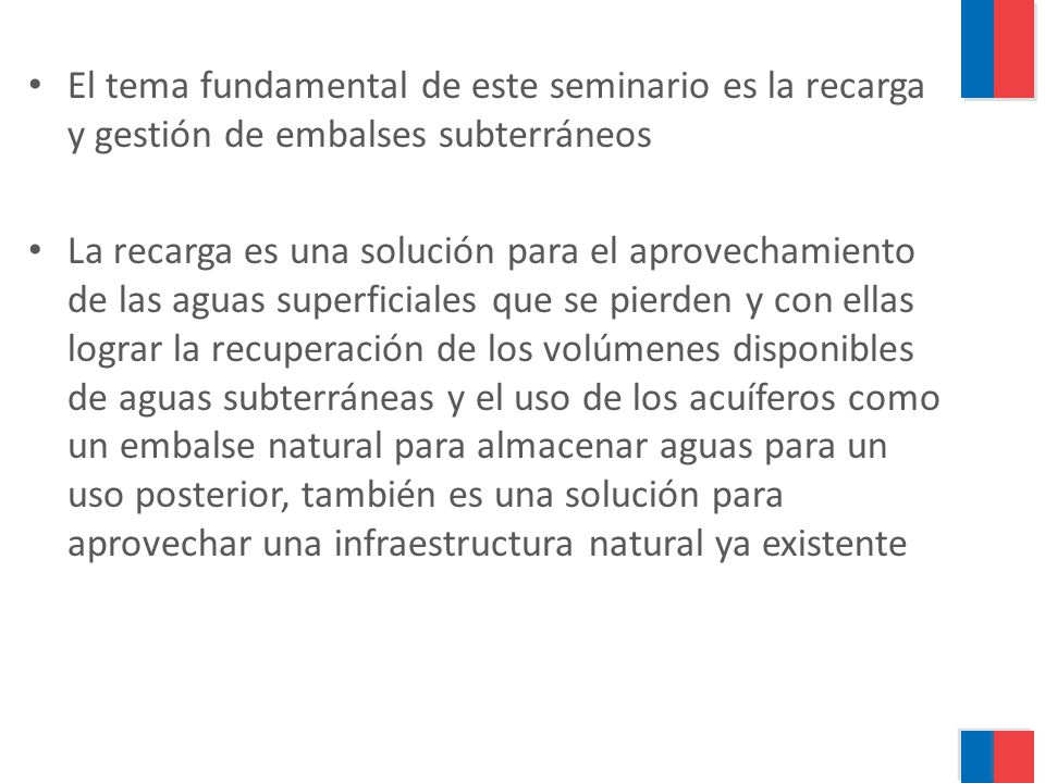 El tema fundamental de este seminario es la recarga y gestión de embalses subterráneos