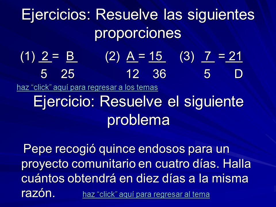 Ejercicios: Resuelve las siguientes proporciones