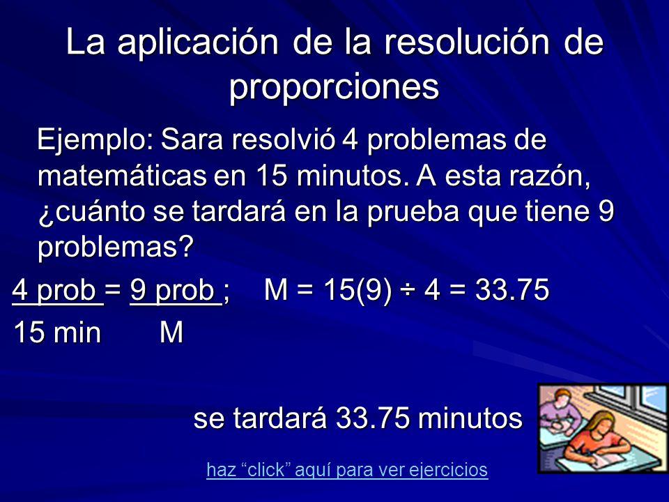 La aplicación de la resolución de proporciones