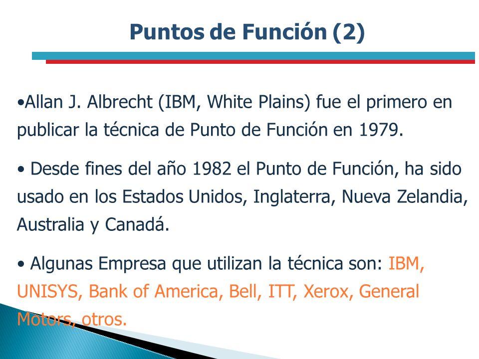 Puntos de Función (2) Allan J. Albrecht (IBM, White Plains) fue el primero en publicar la técnica de Punto de Función en 1979.
