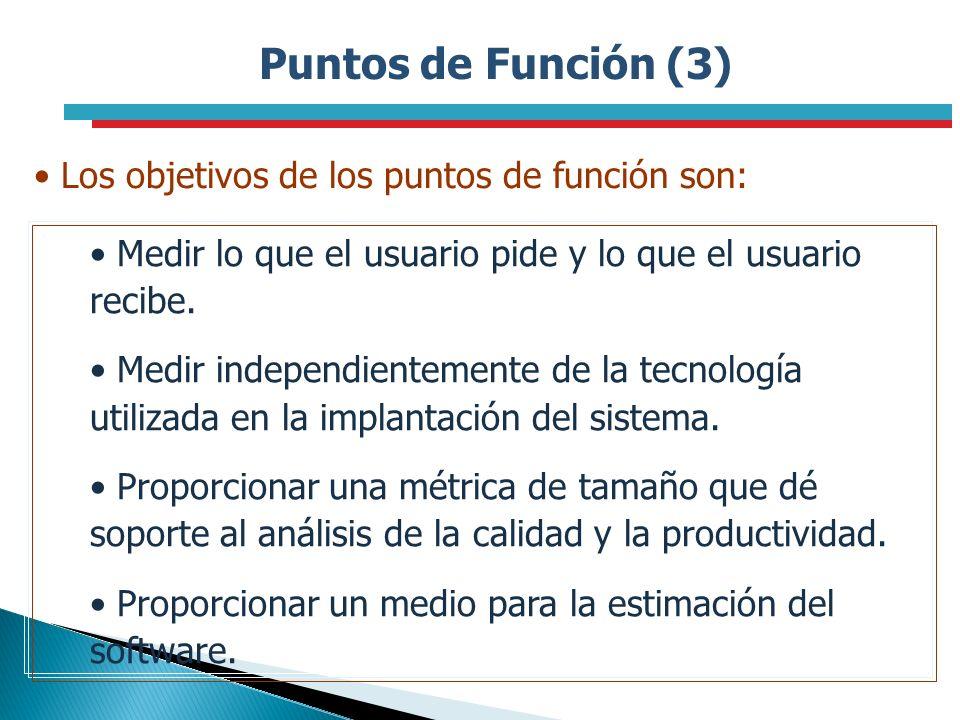 Puntos de Función (3) Los objetivos de los puntos de función son: