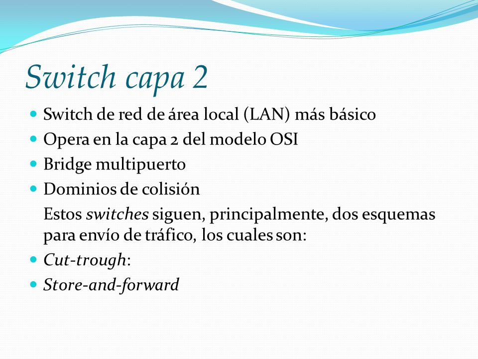 Switch capa 2 Switch de red de área local (LAN) más básico