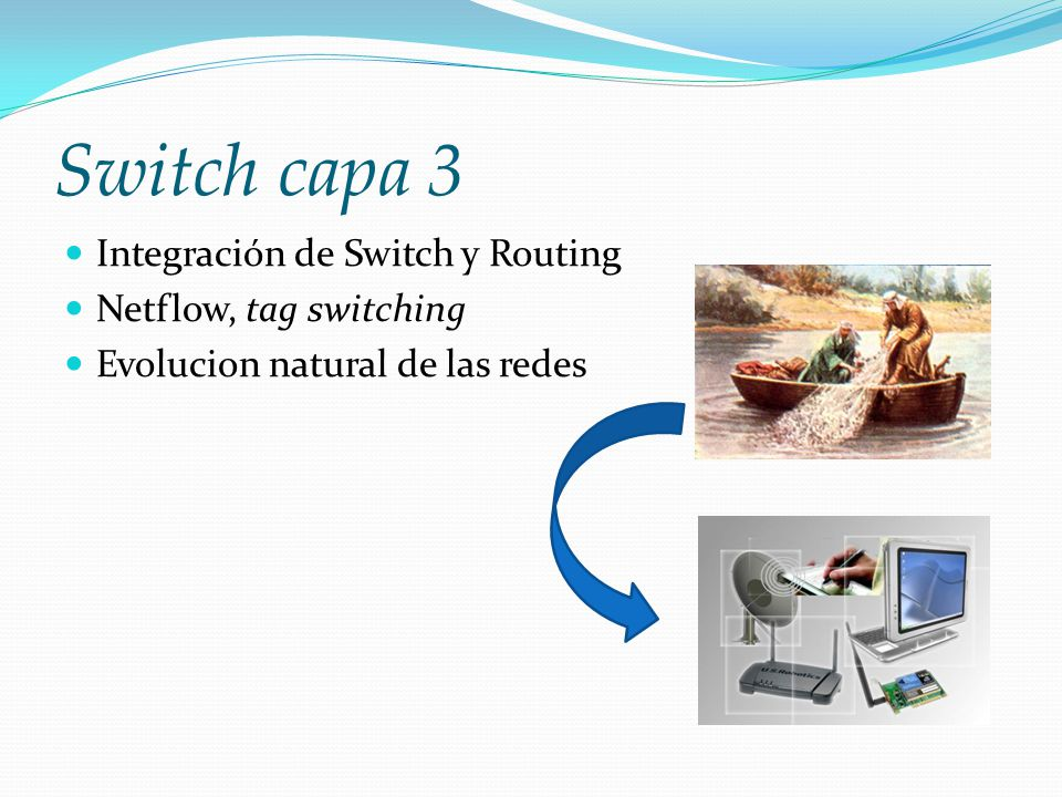 Switch capa 3 Integración de Switch y Routing Netflow, tag switching