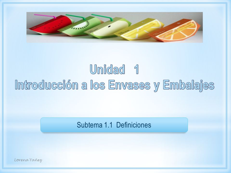Unidad 1 Introducción a los Envases y Embalajes
